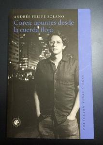 Libro Corea: apuntes desde la cuerda floja de Andrés Felipe Solano