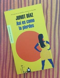 Libro Así es como la pierdes de Junot Díaz