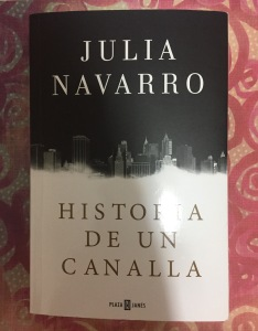 Libro Historia de un canalla de Julia Navarro