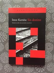 Libro Sin destino de Imre Kertész