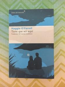 Libro Tiene que ser aquí de Maggie O'Farrell
