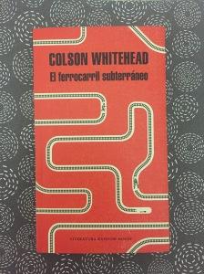 Libro El ferrocarril subterráneo de Colson Whitehead