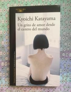 Libro Un grito de amor desde el centro del mundo de Kyoichi Katayama